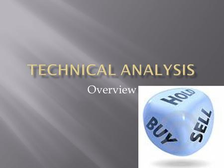 Technical Analysis Overview.