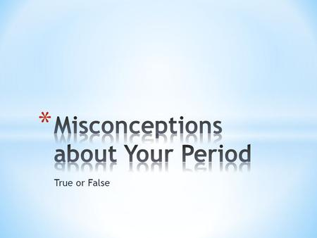 True or False. A misconception is a belief, view, or opinion, usually widely-held, that is incorrect.