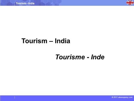 Tourism - <strong>India</strong> © 2011 wheresjenny.com Tourism – <strong>India</strong> Tourisme - Inde.