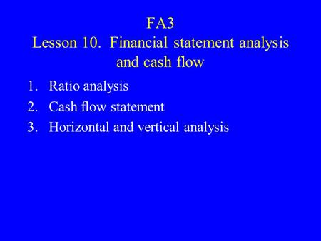 horizontal vertical and ratio analysis essays Here is the best resource for homework help with acc 281 : horizontal, vertical, & ratio analysis at ashford university find acc281 study guides, notes, and.