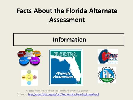 "Facts About the Florida Alternate Assessment Created from ""Facts About the Florida Alternate Assessment Online at:"