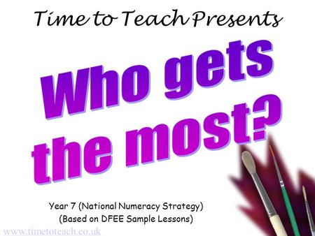 Time to Teach Presents Year 7 (National Numeracy Strategy) (Based on DFEE Sample Lessons) www.timetoteach.co.uk.