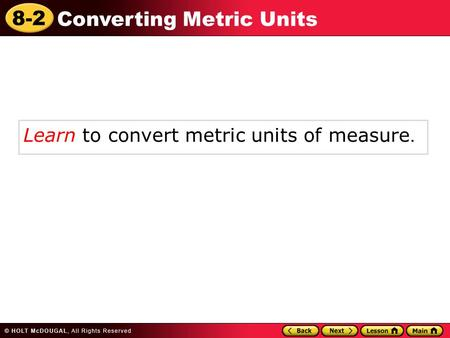 Learn to convert metric units of measure.
