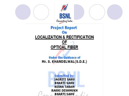 LOCALIZATION & RECTIFICATION OF OPTICAL FIBER FAULT