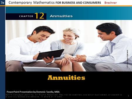 Annuities ©2014 Cengage Learning. All Rights Reserved. May not be scanned, copied or duplicated, or posted to a publicly accessible website, in whole or.