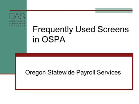 Frequently Used Screens in OSPA Oregon Statewide Payroll Services.