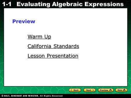 Evaluating Algebraic Expressions 1-1 Warm Up Warm Up California Standards California Standards Lesson Presentation Lesson PresentationPreview.