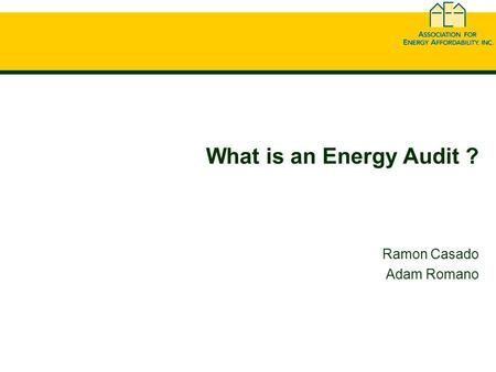 What is an Energy Audit ? Ramon Casado Adam Romano.