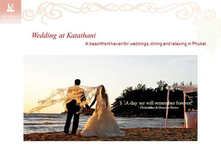 Wedding at Katathani A beachfront haven for weddings, dining and relaxing in Phuket.