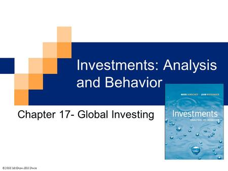 Investments: Analysis and Behavior Chapter 17- Global Investing ©2008 McGraw-Hill/Irwin.