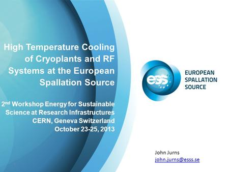 High Temperature Cooling of Cryoplants and RF Systems at the European Spallation Source 2 nd Workshop Energy for Sustainable Science at Research Infrastructures.