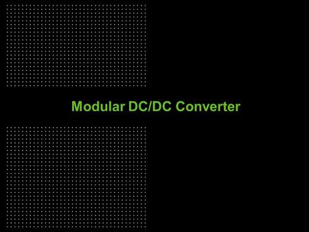 "1 Modular DC/DC Converter. 2 PSC305 - 480W Standard 19"" rack 4U – 6 prewired slots (single DC input/output connection for each unit)"
