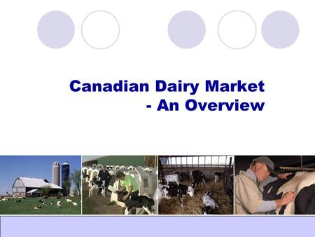 Canadian Dairy Market - An Overview. Global Dairy.