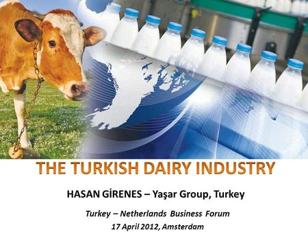 Turkey – Netherlands Business Forum 17 April 2012, Amsterdam.