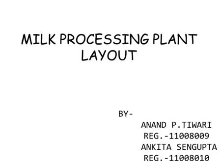 MILK PROCESSING PLANT LAYOUT