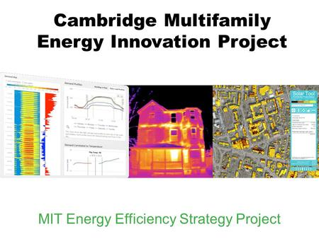 Cambridge Multifamily Energy Innovation Project MIT Energy Efficiency Strategy Project.