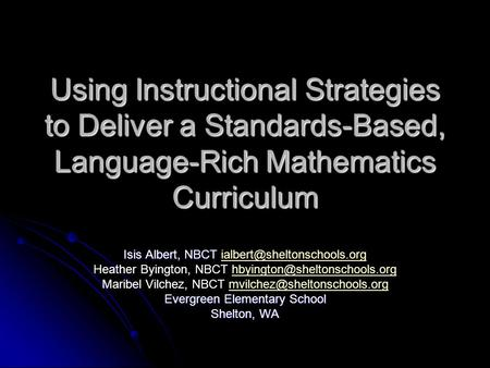 Using Instructional Strategies to Deliver a Standards-Based, Language-Rich Mathematics Curriculum Isis Albert, NBCT Isis Albert, NBCT