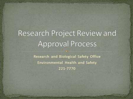 Research and Biological Safety Office Environmental Health and Safety 221-7770.