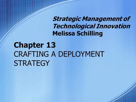 Chapter 13 CRAFTING A DEPLOYMENT STRATEGY