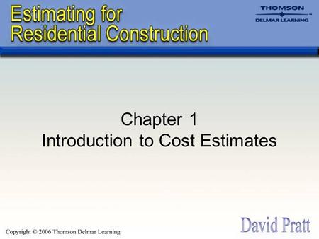 Chapter 1 Introduction to Cost Estimates What is an Estimate? An estimate is an evaluation of a future cost. A building cost estimate is an attempt to.