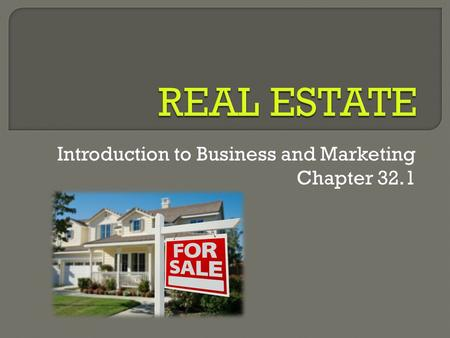Introduction to Business and Marketing Chapter 32.1.