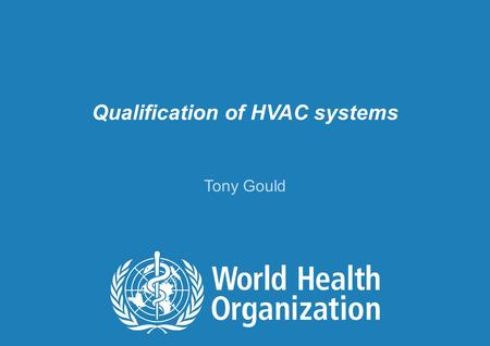 Qualification of HVAC systems