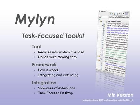 Tool Reduces information overload Makes multi-tasking easy Framework How it works Integrating and extending Integration Showcase of extensions Task-Focused.