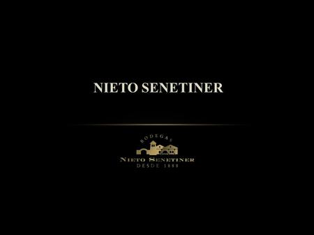 NIETO SENETINER. OVERVIEW Estate vineyards among the oldest in the region Leader in Malbec and Bonarda Sustainable vineyard and winemaking practices 120.