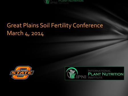 Great Plains Soil Fertility Conference March 4, 2014.