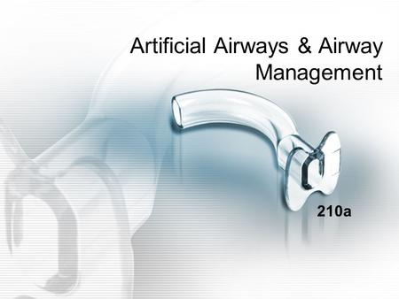 Artificial Airways & Airway Management