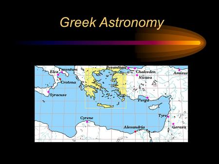 Greek Astronomy. Ancient View of the Cosmos  Universe is 2-D  All celestial objects attached to a sphere.  Celestial Sphere is close  Climb a high.