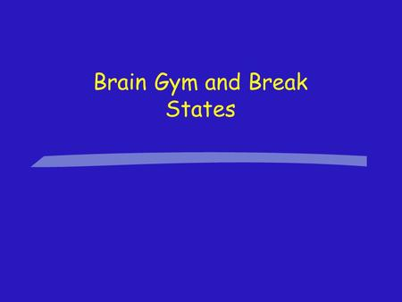 "Brain Gym and Break States. Brain Buttons Exercise §Rub your ""Brain Buttons"" with the thumb and first finger of one hand. (You'll find these ""buttons"""