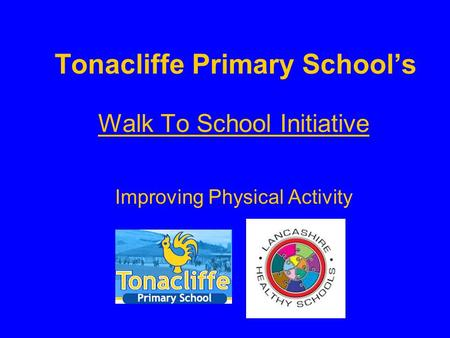 Tonacliffe Primary School's Walk To School Initiative Improving Physical Activity.