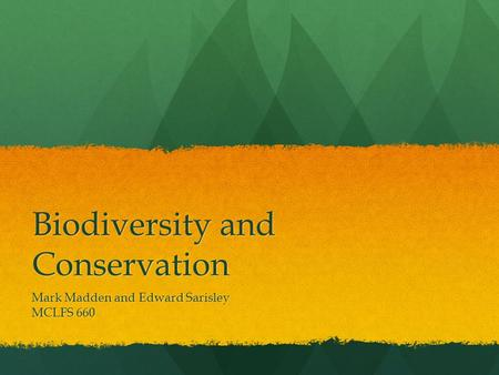 Biodiversity <strong>and</strong> <strong>Conservation</strong>