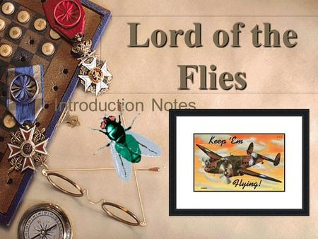 Lord of the Flies Introduction Notes.