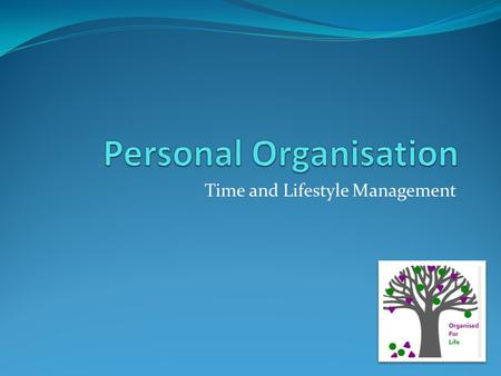Time and Lifestyle Management. Get Me Organised Dreams Goals Ideas Feelings Thoughts Solid Achievable Aims.