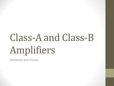 Class-A and Class-B Amplifiers