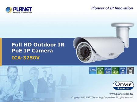 Full HD Outdoor IR PoE IP Camera ICA-3250V. 2 / 23 Presentation Outline  Product Overview  Product Features  Application  Comparison.