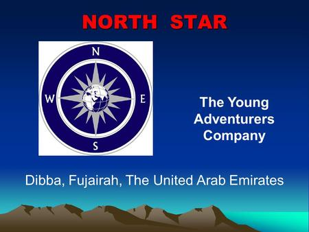 NORTH STAR Dibba, Fujairah, The United Arab Emirates The Young Adventurers Company.