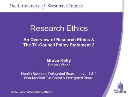 An Overview of Research Ethics & The Tri-Council Policy Statement 2