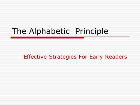 The Alphabetic Principle Effective Strategies For Early Readers.