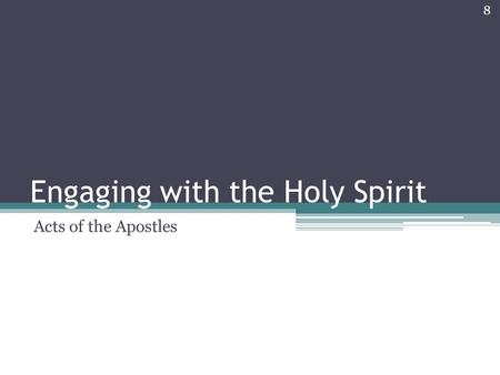 Engaging with the Holy Spirit Acts of the Apostles 1 of 8.
