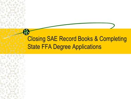 Closing SAE Record Books & Completing State FFA Degree Applications.