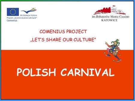 "COMENIUS PROJECT ""LET'S SHARE OUR CULTURE"" POLISH CARNIVAL."