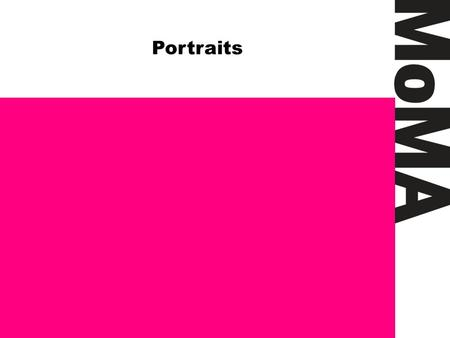 Portraits. Questions Why do artists make portraits? How do artists convey the personality and spirit of a person in a portrait? What constitutes a 'modern'