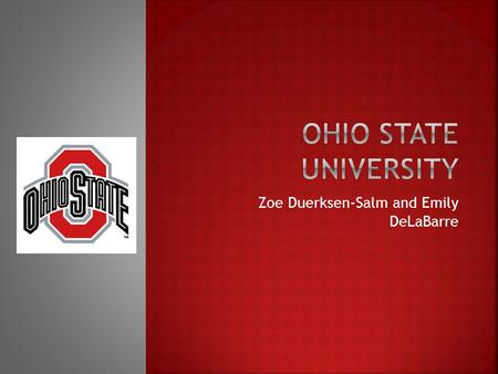 Zoe Duerksen-Salm and Emily DeLaBarre.  Distance – around 2,228 miles from Columbus, Ohio to San Diego, California.  Ohio State University is located.