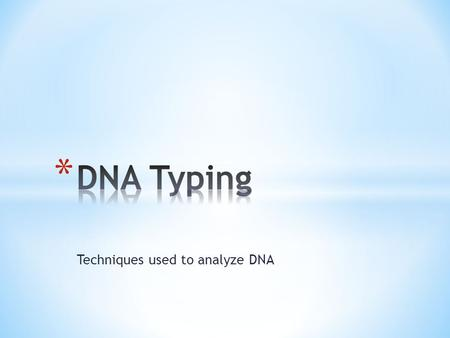 Techniques used to analyze DNA. DNA Replication DNA replicates itself prior to cell division. DNA replication begins with the unwinding of the DNA strands.
