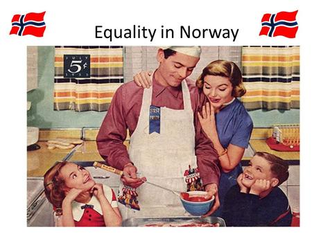 Equality in Norway. Short history introduction of Norway. Some «bits and pieces» from Norwegian laws A little bit of statistics.