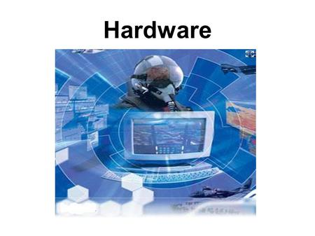 Hardware. The physical parts of a computer system.