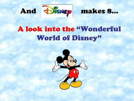"And makes 8… A look into the ""Wonderful World of Disney"""